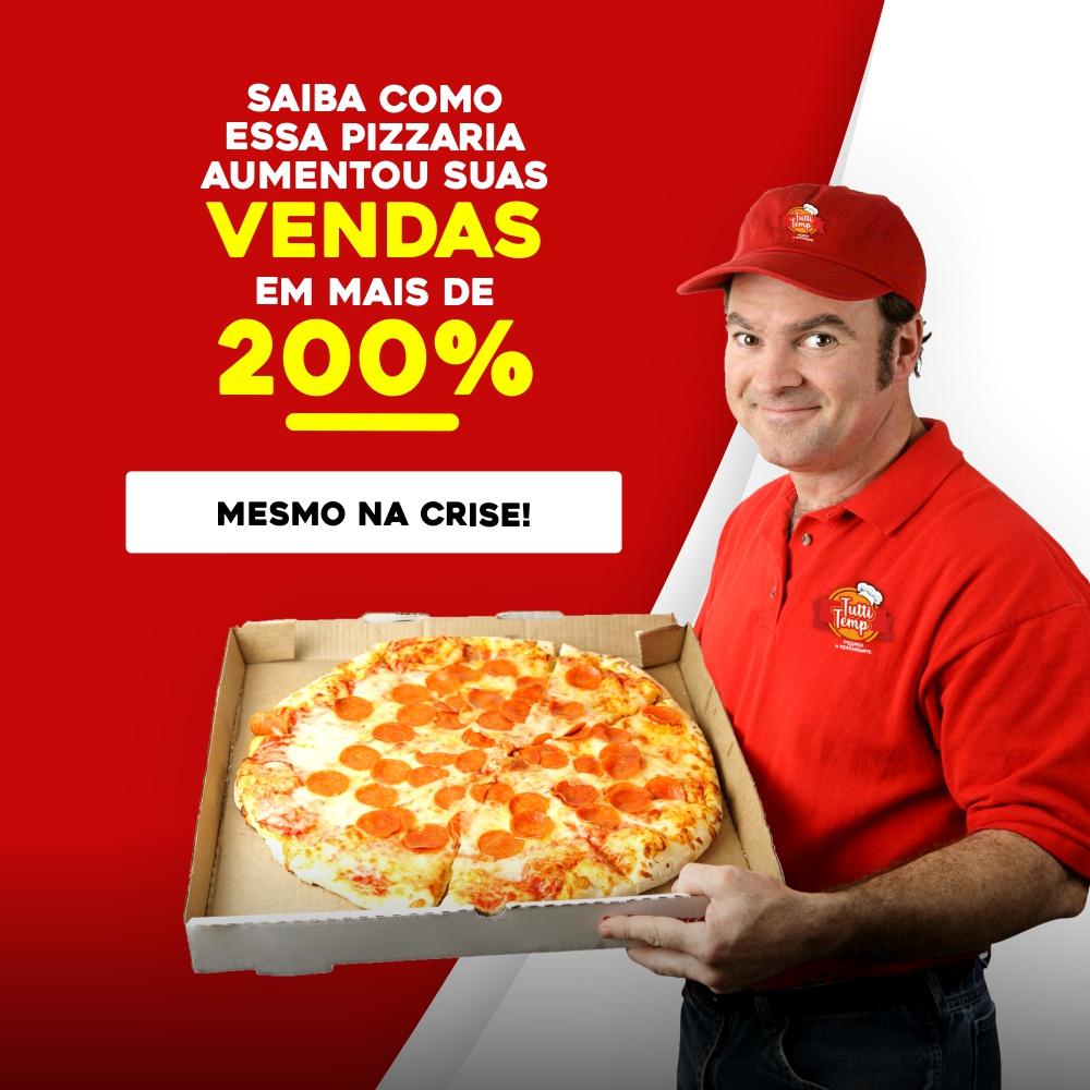 Veja como essa Pizzaria aumentou suas vendas em mais de 200%
